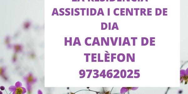 CANVI DE TELÈFON RESIDÈNCIA ASSISTIDA I CENTRE DE DIA