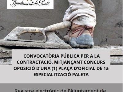 CONVOCATÒRIA PÚBLICA PER A LA CONTRACTACIÓ, MITJANÇANT CONCURS OPOSICIÓ D'UNA (1) PLAÇA D'OFICIAL DE 1a ESPECIALITZACIÓ PALETA