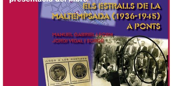 Presentació del Llibre: ELS ESTRALLS DE LA MALTEMPSADA (1936-1945) A PONTS