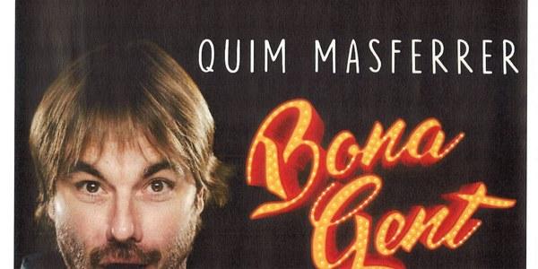 """Teatre """"BONA GENT"""" amb Quim Masferrer"""