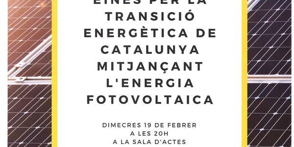 """Xerrada """"Eïnes per la transició energètica de Catalunya mitjançant l'energia fotovoltaica"""""""